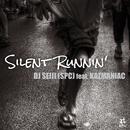 Silent Runnin' (Remix) feat. KAZMANIAC/DJ SEIJI