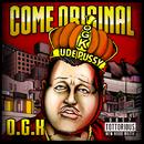 COME ORIGINAL/O.G.K