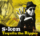 Tequila the Ripper/s-ken