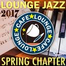 カフェラウンジジャズ2017 ~Spring Chapte~/JAZZ PARADISE