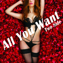 All you want/Two Side