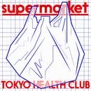 supermarket/TOKYO HEALTH CLUB