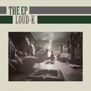 THE EP/LOUD-K