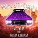 Kiss Me Again feat. GAZZILA & BIG BEAR/MC TYSON