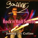 Rock 'n' Roll Tonite/Shakin' Sammy & The Cutlass
