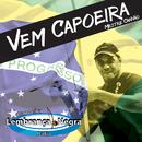 魅惑のブラジル文化・カポエイラ音楽の世界 - Vem Capoeira Original Brazilian Capoeira Songs/Mestre Canhao