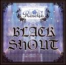 BLACK SHOUT/Roselia