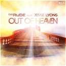 Out of Heaven/Dr Rude ft. Jesse Lyons