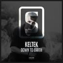 Down To Earth/KELTEK