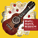 Waltz, march, REQUIEM/ツボカワ ヤスロウ