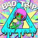 Bad Trip/gu^2