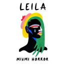 Leila/Miami Horror