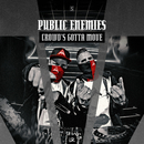 Crowd's Gotta Move/Public Enemies