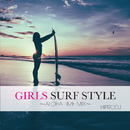 GIRLS SURF STYLE~ALOHA TIME MIX~/HIPRODJ