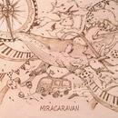 大発見が止まらない/MIRACARAVAN