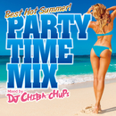PARTY TIME MIX -Best Hot Summer- Mixed by DJ CHIBA-CHUPS/V.A.