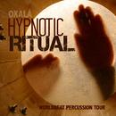 催眠儀式ワールドビートパーカッションミュージック - Hypnotic Ritual Worldbeat Percussion Tour/Oxala