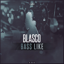 Bass Like/Blasco