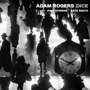 Dice/Adam Rogers