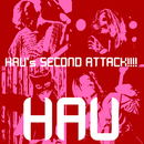 HAU's SECOND ATTACK!!!!/HAU
