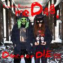 Dance or DIE!!!! pt.1/meDag
