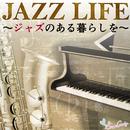 JAZZ LIFE ~ジャズのある暮らしを~/JAZZ PARADISE