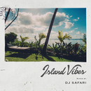 Island Vibes mixed by DJ SAFARI/V.A.