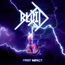 FIRST IMPACT/BLOID