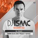 Burn (Sub Zero Project Remix)/DJ Isaac