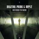 Destined To Shine/Digital Punk & MYST