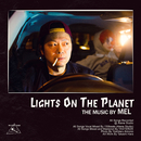 LIGHTS ON THE PLANET/MEL