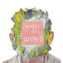 whole (of sound)/deadbundy