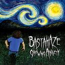 Growing Anxiety/BASTAHAZE