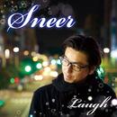 Sneer/Laugh