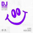 I Love Your Smile (feat. Sibbyl)/DJ Antoine & Dizkodude