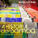 カフェで物思いに耽りながら聴きたいボサノヴァミュージック - A HISTORIA DO SAMBA Best Brazilian Songs Ever/Aquarela Do Brasil
