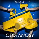 OTOTANOSY/Fis block