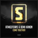 Come Together/Atmozfears & Demi Kanon