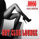 クラブラウンジで深まる夜に聴きたい - Hot Club Lounge a Sexy Music Selection/V.A.