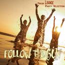 心地よい潮風に髪なびく夜のドライブに - Follow the Sun Fresh Lounge Party Selection/V.A.
