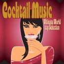 様々なお酒を堪能したい挑戦的な夜に - Cocktail Music Ultimate World Top Selection/V.A.