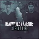 Street Life/Heatwavez & Amentis