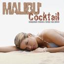 上質なカクテルとマリブの海に身を委ねて - Malibu' Cocktail Exclusive Lounge and Chill out Tunes/V.A.