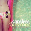 スタイリッシュな海の家で食事と会話を楽しみながら - Careless Summer Fresh Bossa and Easy Tunes to Chill Out/V.A.