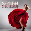 スペインの情熱的なダンスをあの人と… - Spanish Seduction Music and Soundspheres from Spain/V.A.