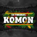 Komon/Da Tweekaz