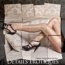 ドレスアップして向かうVIPな夜に聴きたいラウンジミュージック - Details erotiques - Ultimate Lounge Music Selection/V.A.