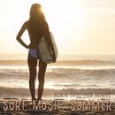 仲間とサーフィンに出掛けよう! - Surf Music Summer Rock into the Waves/V.A.