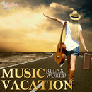 Music Vacation/Relax World