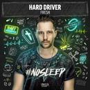 Fresh/Hard Driver